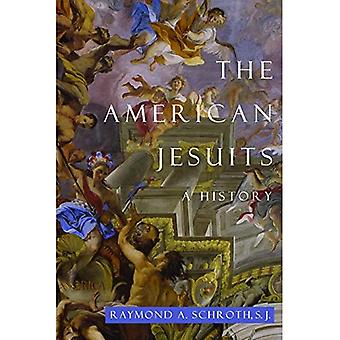 American Jesuits: A History
