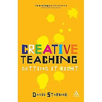 Enseignement créatif: Getting It Right (Continuum enseignement pratique Guides)