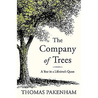 The Company of Trees: A Year�in a Lifetime's Quest