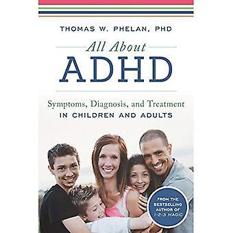 Allt om ADHD: en familj resurs för att hjälpa ditt barn lyckas med ADHD