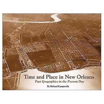 Tijd en plaats in New Orleans: verleden Geographies in the Present Day