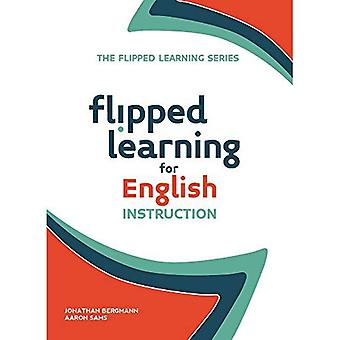 Flipped Learning for English Instruction (The Flipped Learning Series)