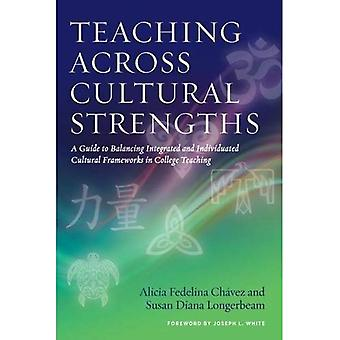 Teaching Across Cultural Strengths: A Guide to Balancing Integrated and Individuated Cultural Frameworks in College...