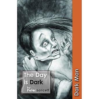 The Day Is Dark (Dark Man)