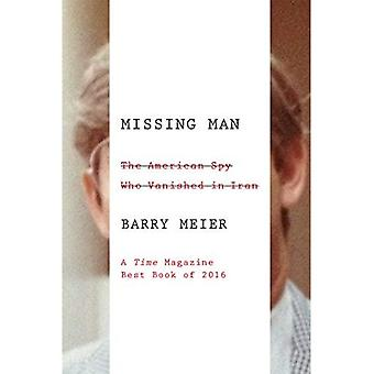 Saknad Man: Den amerikanska spion som försvann i Iran
