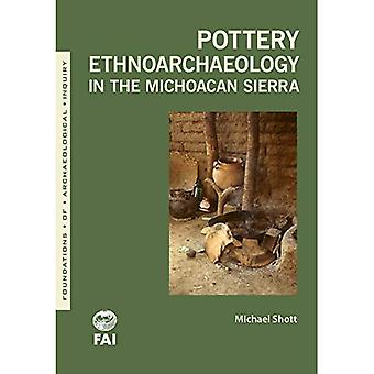 Pottery Ethnoarchaeology in the Michoacan Sierra (Foundations of Archaeological Inquiry)