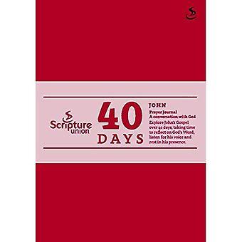40 Days: John Prayer Journal (40 Days Prayer Journals)