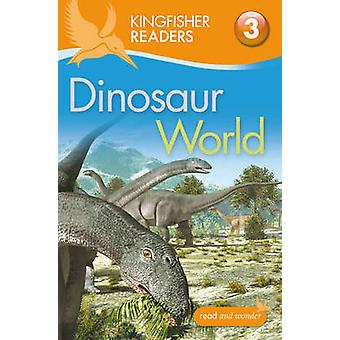Kingfisher Readers - Dinosaur World (Level 3 - Reading Alone with Some