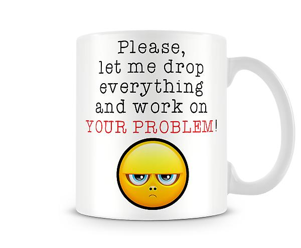 Decorative Writing Work On Your Problem Printed Mug
