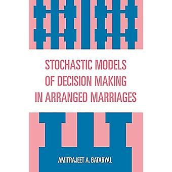 Stochastic Models of Decision Making in Arranged Marriages by Amitraj
