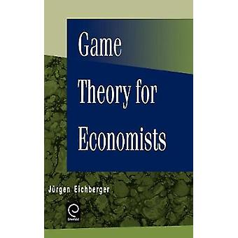 Game Theory for Economists by Eichberger & Jurgen