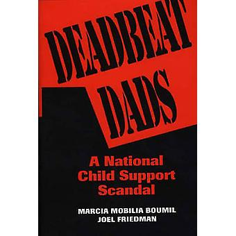 Deadbeat Dads A National Child Support Skandal von Boumil & Marcia M.