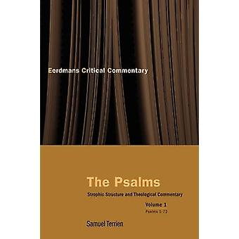 The Psalms Strophic Structure and Theological Commentary Volume 1 by Terrien & Samuel