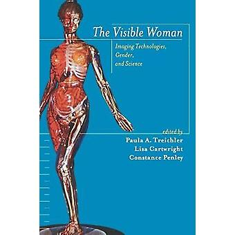 The Visible Woman Imaging Technologies Gender and Science by Treichler & Paula