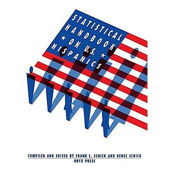 Statistical Handbook on U.S. Hispanics by Schick & Frank