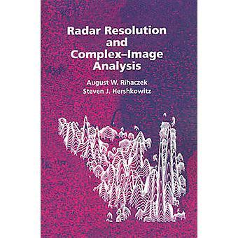 Radar Resolution and ComplexImage Analysis by Rihaczek & August W.