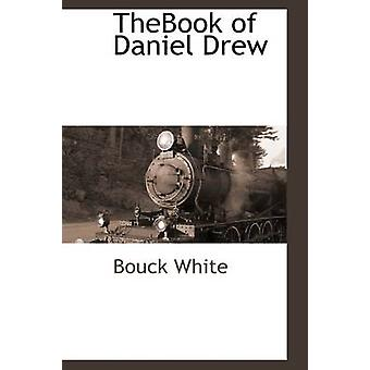 TheBook of Daniel Drew by White & Bouck