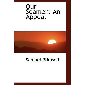 Our Seamen An Appeal by Plimsoll & Samuel