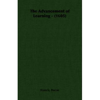 The Advancement of Learning  1605 by Bacon & Francis