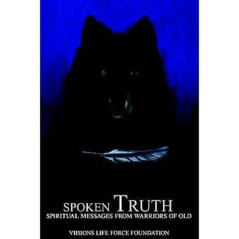 Gesprochen von Wahrheit geistigen Botschaften von Kriegern der alten durch Viisions Life Force Stiftung & Leben für