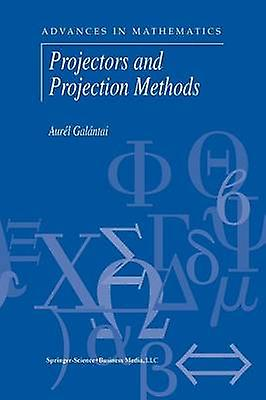 Projectors and Projection Methods by Galantai & Aurel
