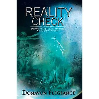 Reality Check Exploring the SciFiction from a Biblical Point of View by Flegeance & Donavon