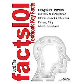 Studiehåndboka for terrorisme og Homeland Security en introduksjon programmer av Purpura Philip ISBN 9780080475417 av Cram101 lærebok av