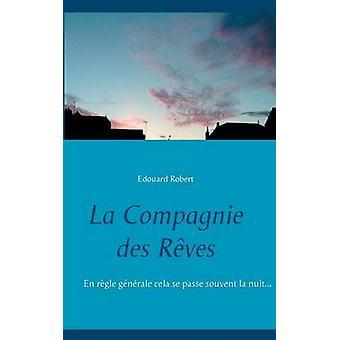 La Compagnie des Rves par Robert & Edouard