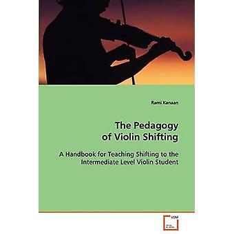 The Pedagogy of Violin Shifting by Kanaan & Rami