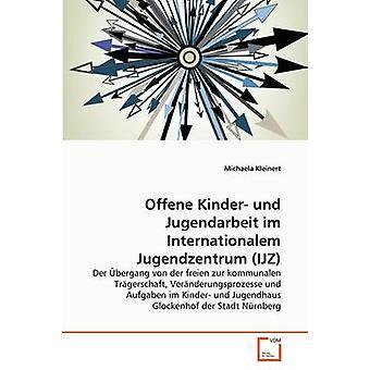 Offene Kinder und Jugendarbeit im Internationalem Jugendzentrum IJZ by Kleinert & Michaela