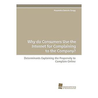 Why Do Consumers Use the Internet for Complaining to the Company by Zaugg & Alexandra Daniela
