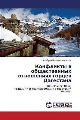 Konflikty v obshchestvennykh otnosheniyakh gortsev Dagestana by Magomedsalikhov Khaybula