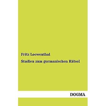 Studien zum germanischen Rtsel by Loewenthal & Fritz