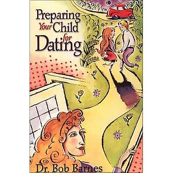 Preparing Your Child for Dating by Robert G. Barnes - 9780310201366 B