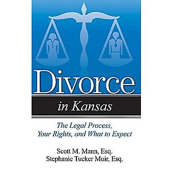 Divorce in Kansas: The Legal Process, Your Rights,� and What to Expect (Divorce in)
