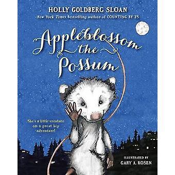 Appleblossom the Possum by Holly Goldberg Sloan - 9780147512802 Book