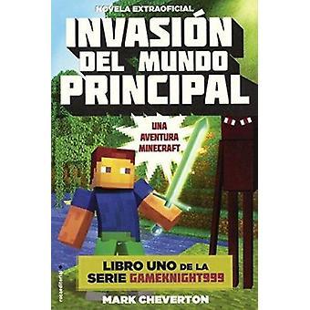 Invasion del Mundo Principal (Invasion of the Overworld) by Mark Chev