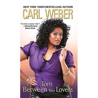 Torn Between Two Lovers by Carl Weber - 9780758252715 Book