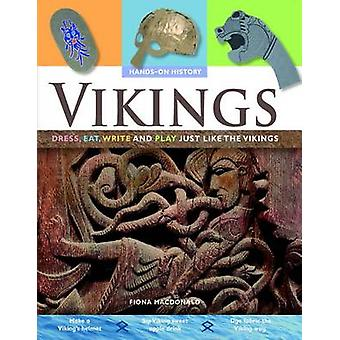 Vikings - Dress - Eat - Write and Play Just Like the Vikings by Fiona