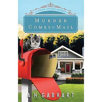 Murder Comes by Mail by A H Gabhart - 9780800727055 Book
