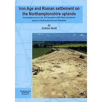 Iron Age and Roman Settlement on the Northamptonshire Uplands - Archae