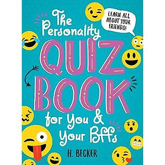The Personality Quiz Book for You and Your Bffs - Learn All about Your