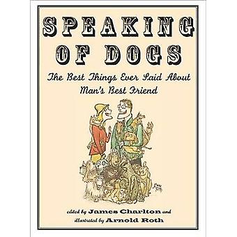 Speaking of Dogs by James Charlton - 9781567925883 Book