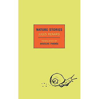 Nature Stories (Main) by Jules Renard - Douglas Parmee - 978159017364