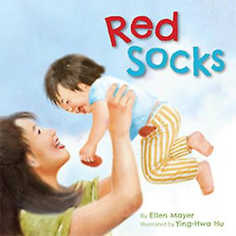Red Socks by Ellen Mayer - Ying-Hwa Hu - 9781595727060 Book