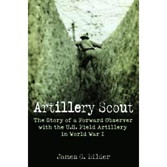 Scout d'artillerie-l'histoire d'un observateur avant avec le champ des États-Unis