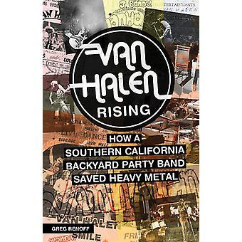 Van Halen Rising - How a Southern California Backyard Party Band Saved