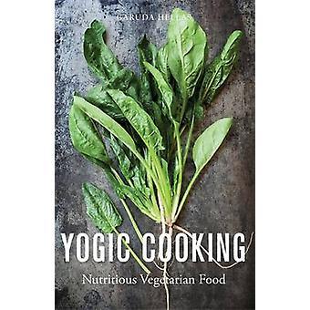 Cuisine yogique-nourriture végétarienne nutritive par Garuda Hellas-Thalia P