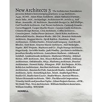 New Architects - Britain's Best Emerging Architects - Volume 3 by The A