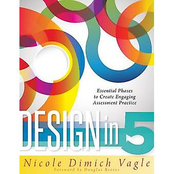 Design in 5 - Essential Phases to Create Engaging Assessment Practice
